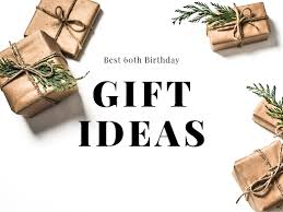 60th birthday gifts ideas for men