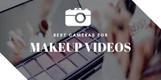 top 8 best cameras for you makeup