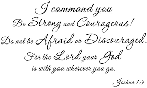 Amazon Com I Command You Be Strong And Courageous Joshua 1 9 Home Bedroom Mural Quote Inspirational Wall Sticker Decals Transfer Removable Religious Christian Bible Scripture Words Lettering Size1 23 X 13 7 Arts Crafts