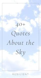 quotes about the sky resilient
