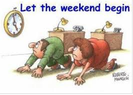funny picture of weekend~quotes~pictures~humor~enjoy