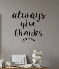 Vinyl Wall Decal Always Give Thanks Vinyl Wall Quotes Family Decor Kitchen Ebay