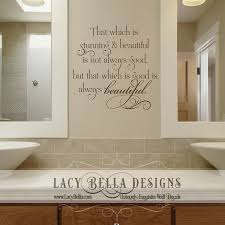 That Which Is Stunning And Beautiful Is Not Always Good But That Which Is Good Is Always B Bathroom Wall Decals Inspirational Wall Decals Vinyl Wall Lettering