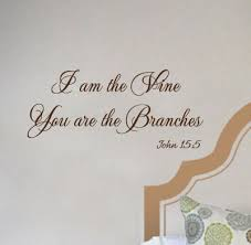 I Am The Vine Branches Iv Beautiful Wall Decals
