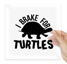 I Brake For Turtles Vinyl Stickers Decals Car Auto Moto Ebay