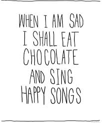 eating chocolate and singing happy songs words cool words