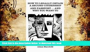FREE [DOWNLOAD] How to Legally Obtain a Second Citizenship and ...