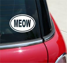Meow Oval Bumper Sticker Or Helmet Sticker D629 Laptop Cell Cat Kitten Kitty