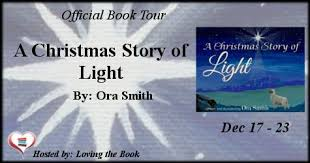 A Christmas Story of Light By Ora Smith - The Mommies Reviews