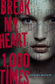 Break My Heart 1,000 Times by Daniel Waters | 19 Books You Need to ...