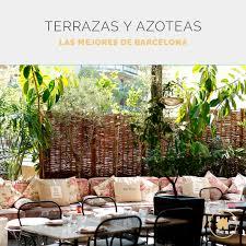 Las 12 Mejores Terrazas Y Azoteas De Barcelona Venuesplace