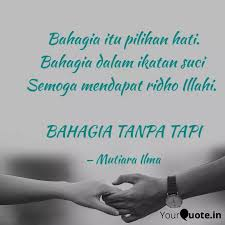 bahagia itu pilihan hati quotes writings by lin na yourquote