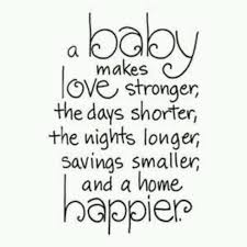 baby quote i like this version a bit more baby love quotes