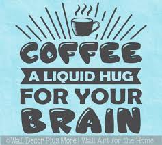 Kitchen Coffee Wall Quote Hug For Brain Office Decal Sticker Decor Art