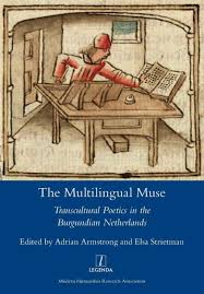 The Multilingual Muse: Transcultural Poetics in the Burgundian Netherlands  by Adrian Armstrong, Paperback   Barnes & Noble®