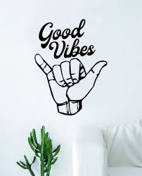 Shaka Good Vibes V3 Hang Loose Hand Quote Wall Decal Sticker Room Bedr Boop Decals