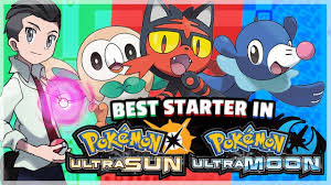 What Is The Best Starter Pokemon in Pokemon Ultra Sun and Ultra ...