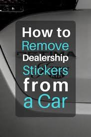 how to remove dealership stickers