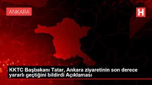 Son dakika haberi! KKTC Başbakanı Tatar, Ankara ziyaretinin son derece  yararlı geçtiğini bildirdi Açıklaması - Ankara