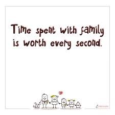 second family quotes and time spent family is worth every