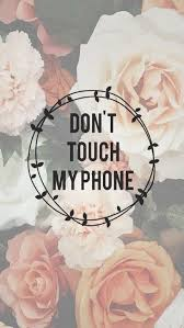 don t touch my phone wallpapers for