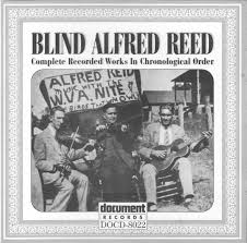 Blind Alfred Reed - Complete Recorded Works In Chronological Order  (1927-1929) (1998, CD) | Discogs