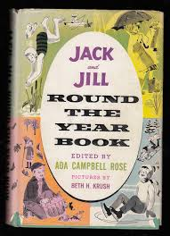 Jack and Jill Round the Year Book. by Rose, Ada Campbell, editor ...