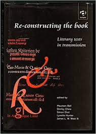 Amazon.com: Re-Constructing the Book: Literary Texts in Transmission  (9780754603603): Bell, Maureen, Chew, Shirley, Eliot, Simon, Hunter, Lynette,  West, James L. W.: Books