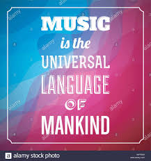 music is the universal language of mankind inspirational quotes