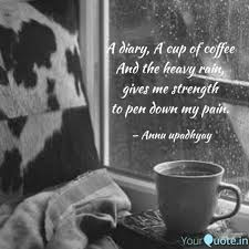 a diary a cup of coffee quotes writings by annu upadhyay