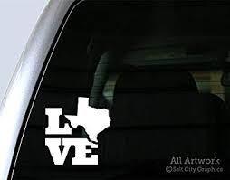 Amazon Com Salt City Graphics Love Texas Decal Home State Sticker Texas Proud True Texan Car Decal 5 Inches Tall White Automotive