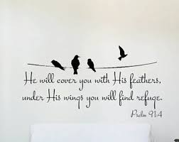 Psalms 91 Wall Pictures Wings You Will Find Refuge Psalm 91 4 Vinyl Wall Decal Quote Psalm 91 Psalm 91 4 Psalms