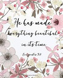 he has made everything beautiful in its time floral bible quotes