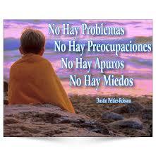 No problems... No worries... No troubles... No fears...