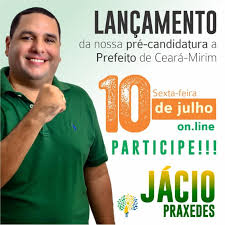 Vereador Jácio Praxedes lança pré-candidatura a prefeito de Ceará ...