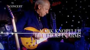 Mark Knopfler - Brothers In Arms (An Evening With Mark Knopfler, 2009) -  YouTube