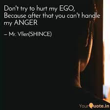 don t try to hurt my ego quotes writings by mr v len