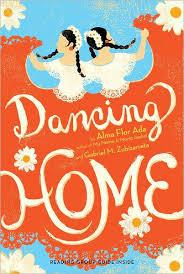 Dancing Home by Alma Flor Ada, Gabriel M. Zubizarreta, Paperback | Barnes &  Noble®