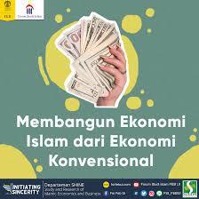 membangun ekonomi islam dari ekonomi konvensional fsi feb ui