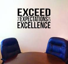 Office Wall Decor Gym Wall Decal Classroom Wall Decal Inspirational Quote Sign Exceed The Expectations Of Excellence
