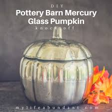 diy pottery barn mercury glass pumpkin
