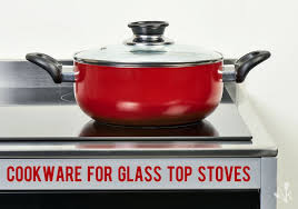 best cookware for glass top stoves in