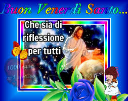 Buon Venerdì Santo con Gesù - GesuTiAma.it