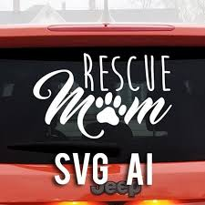 Rescue Mom Svg And Ai File Die Cut Digital Illustration Etsy