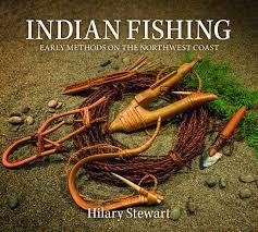 Indian Fishing: Early Methods on the Northwest Coast: Stewart, Hilary:  9780295743899: Amazon.com: Books