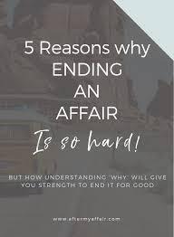 5 reasons why ending an affair is so