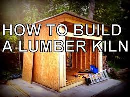 how to build a lumber kiln the