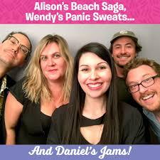 Alison's Beach Saga, Wendy's Panic Sweats, Daniel's Jams | Alison Rosen