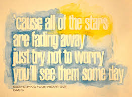 Stop crying your heart out - Oasis | Oasis lyrics, Music quotes ...