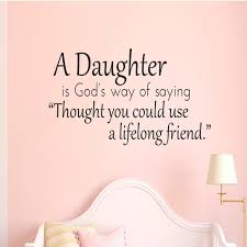 A Daughter Is God S Way Of Saying Quote Wall Decals Wall Stickers